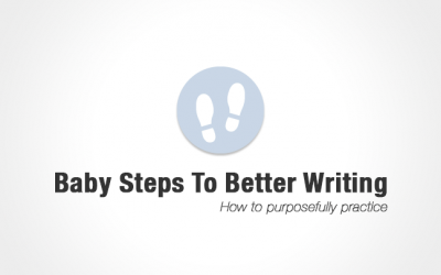 Baby Steps To Better Writing