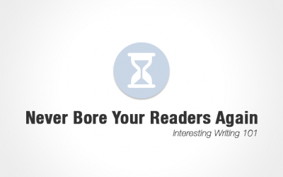 Never Bore Your Readers Again