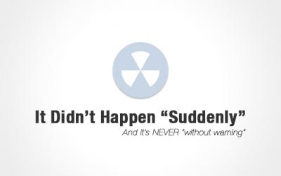 "It Didn't Happen ""Suddenly"""