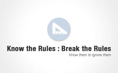 Know the Rules : Break the Rules